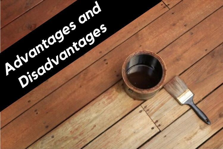 advantages and disadvantages of oil and water based stain