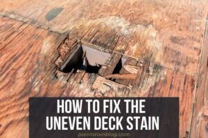 how to fix uneven deck stain