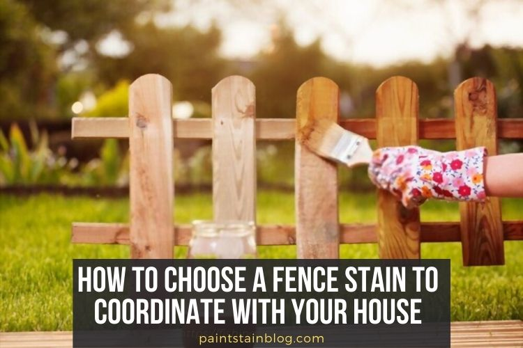 how to choose a fence stain to coordinate with your house